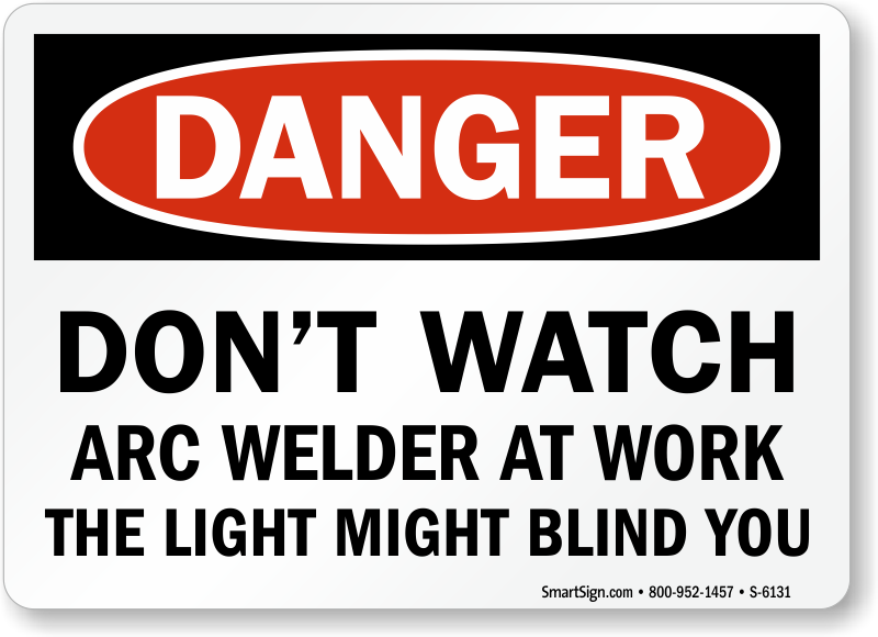 Don't Watch Arc Welder At Work Danger Sign