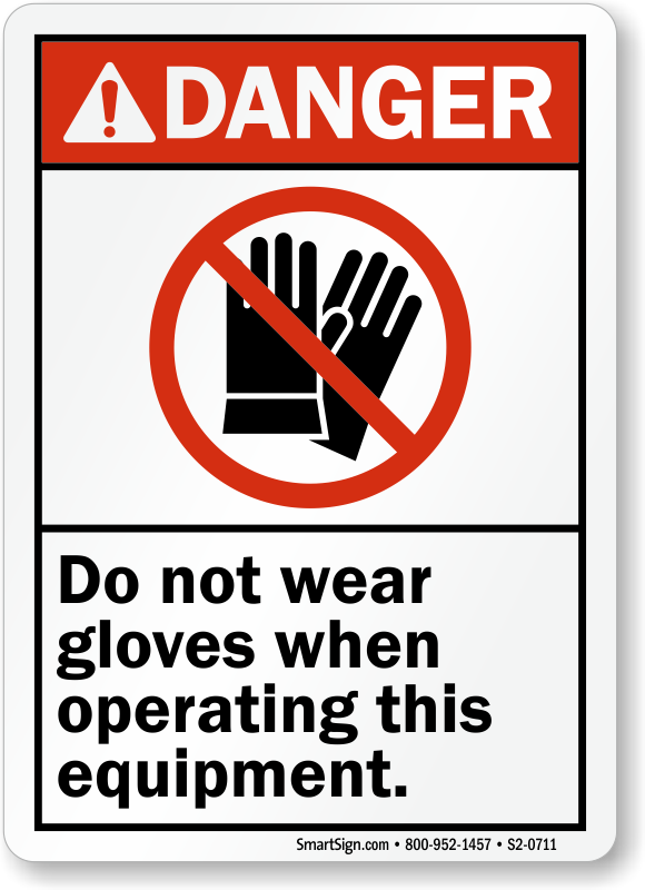 Do Not Wear Gloves When Operating Equipment Sign