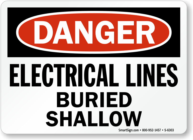 Electrical Lines Buried Shallow Danger Sign