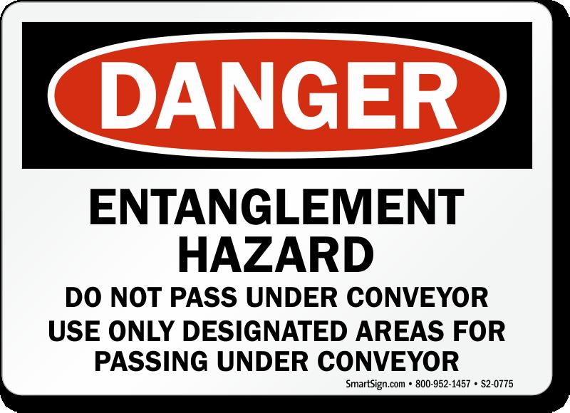 Entanglement Hazard Do Not Pass Under Conveyor Sign