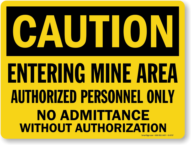 Entering Mine Area Authorized Personnel Only Caution Sign