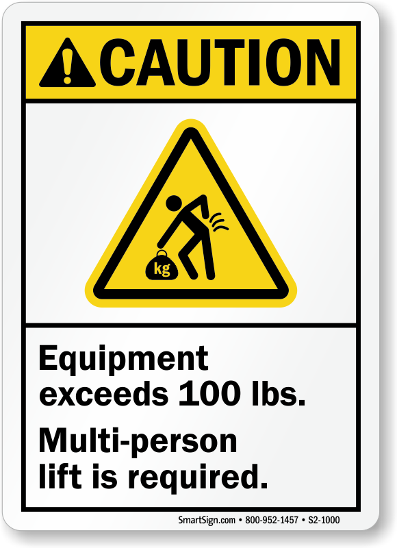 Equipment Exceeds 100 Lbs Caution Sign