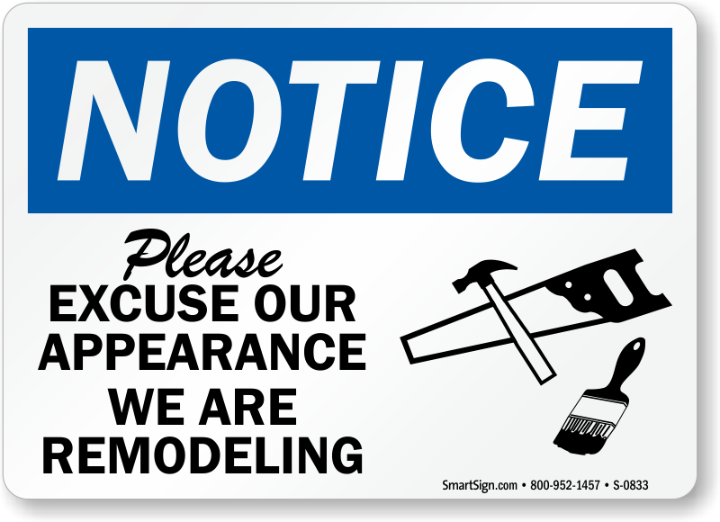 Notice Excuse Appearance Remodeling Sign