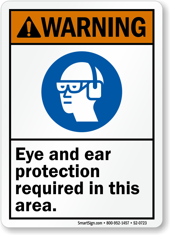 Eye Ear Protection Required In Area Warning Sign