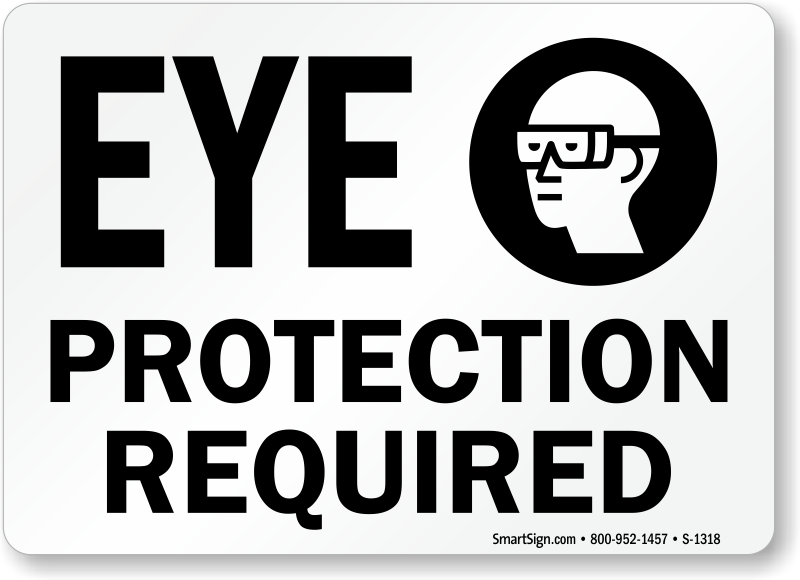 Wear Eye Protection Signs Eye Protection Required Signs
