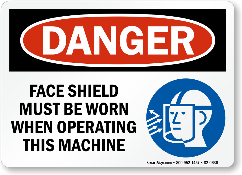 Face Shield Worn When Operating Machine Sign