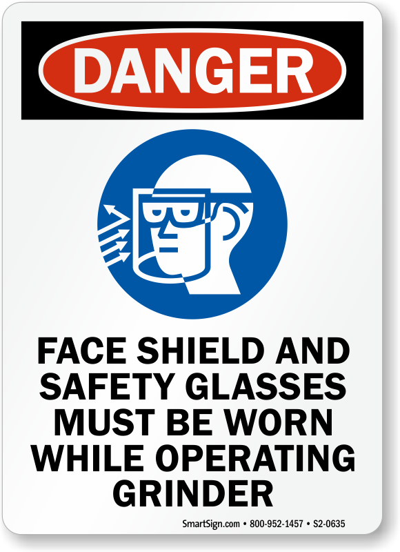 Faceshield Safety Glasses Worn While Operating Grinder Sign