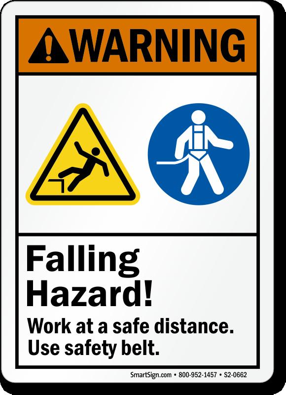 Falling Hazard Use Safety Belt Warning Sign
