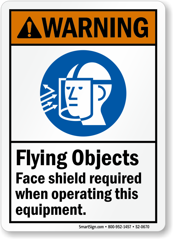 Flying Objects Faceshield Required When Operating Equipment Sign