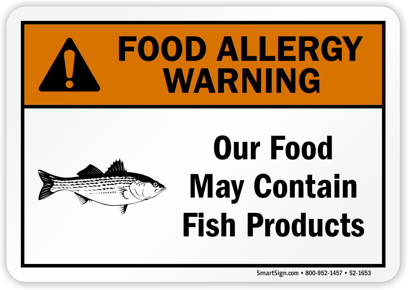 Food may contain fish allergy warning sign sku s2 1653 for Can you be allergic to fish