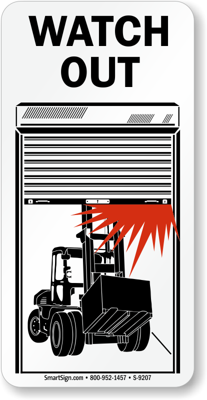 Forklift Crashing Into Door Graphic Watch Out Sign Sku