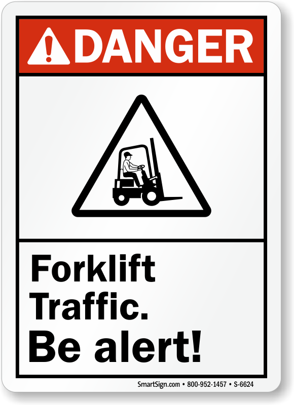 Forklift Traffic Be Alert ANSI Danger Sign