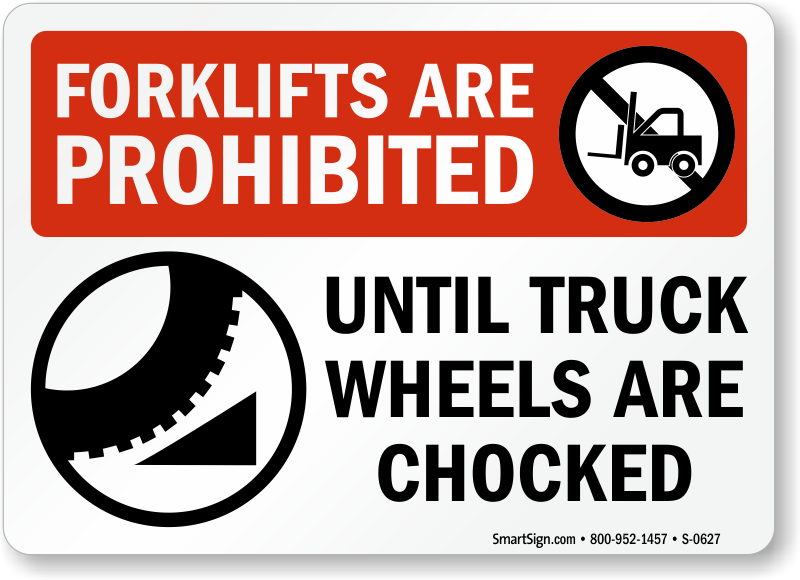 Forklifts Prohibited Truck Wheels Chocked Sign