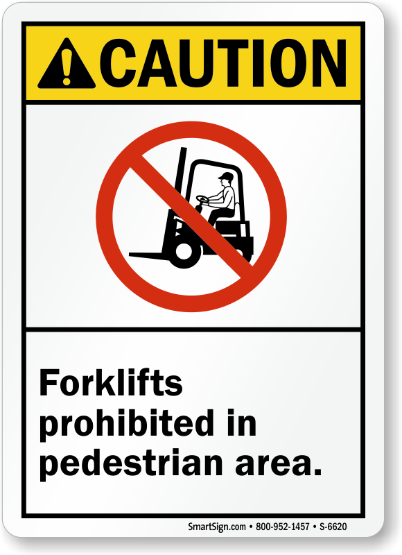 Forklifts Prohibited In Pedestrian Area ANSI Caution Sign
