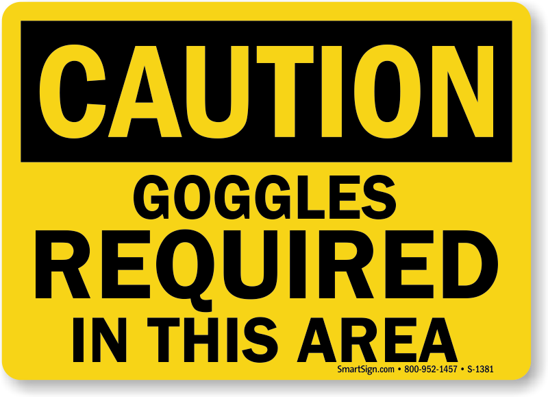 Goggles Required In This Area Sign Sku S 1381