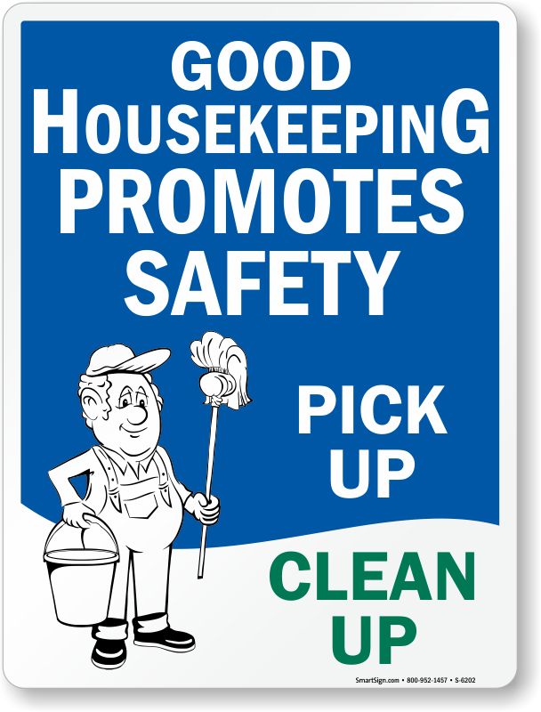 Good Housekeeping Promotes Safety Clean Up Sign, SKU: S ...