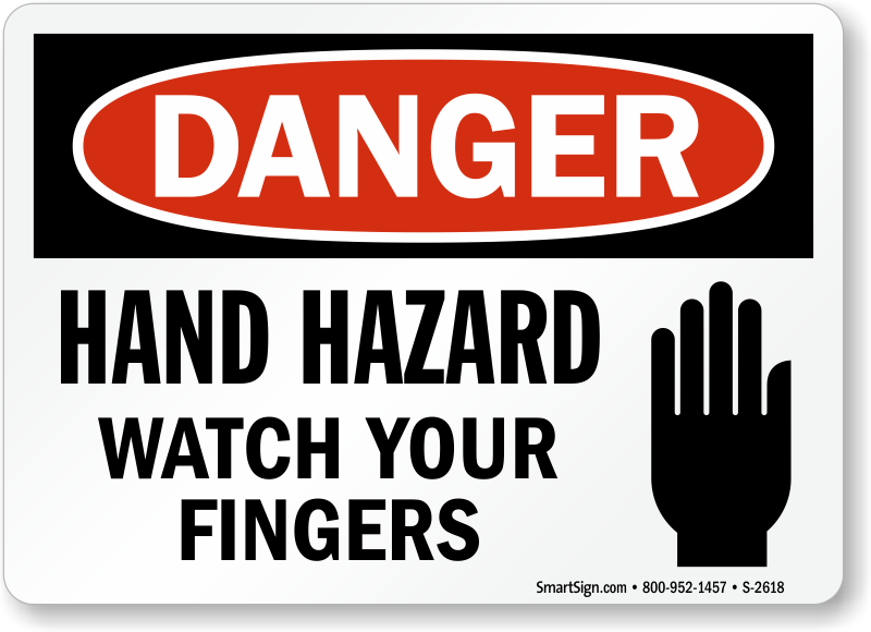 Hand Hazard Watch Your Fingers Sign Fast And Free