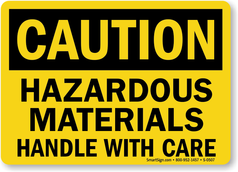 Caution Hazardous Materials Handle Care Sign