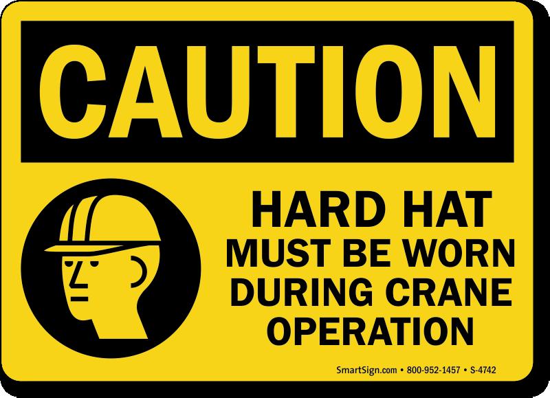 Hard Hat Worn During Crane Operation Sign