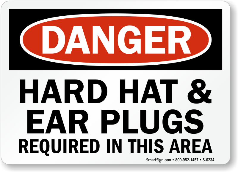 Hard Hat Ear Plugs Required Danger Sign