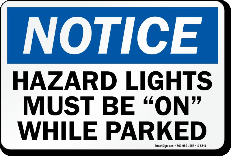 Hazard Lights Must Be On Notice Sign