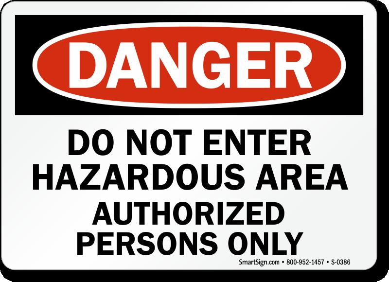 Danger Hazardous Area Authorized Persons Sign