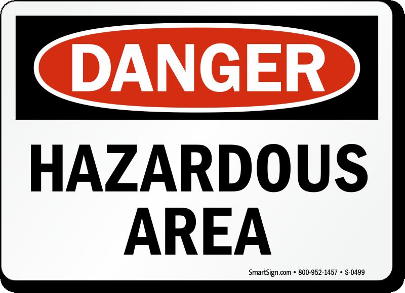 Danger: Hazardous Area