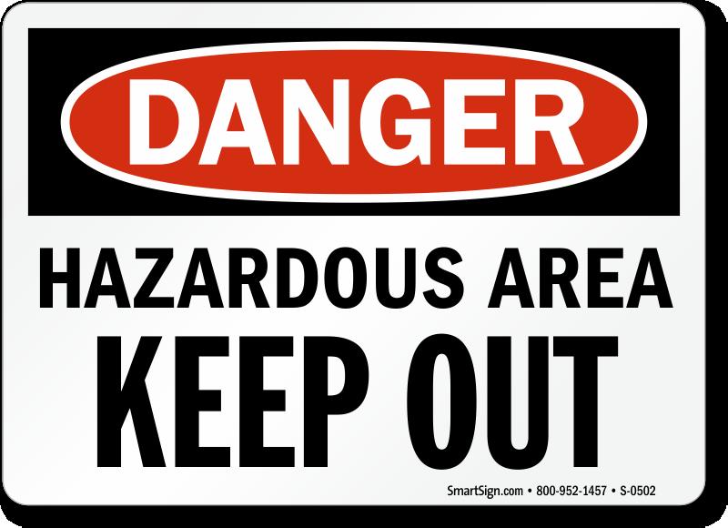 Danger Hazardous Area Keep Out Sign
