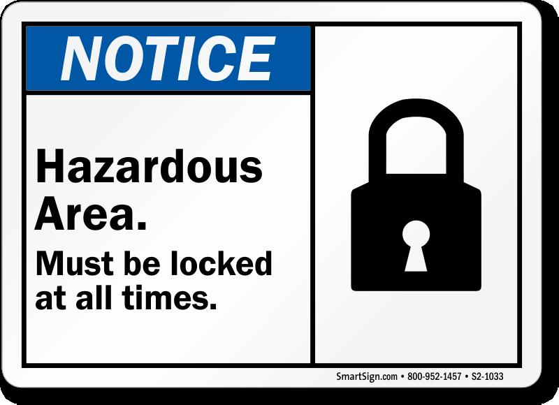 Hazardous Area Must Be Locked Sign
