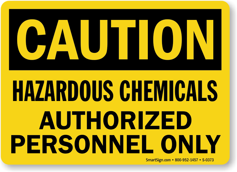 Caution: Hazardous Chemicals Authorized Personnel Only