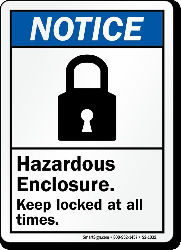 Hazardous Enclosure Keep Locked Always Sign