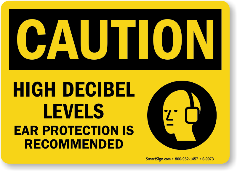 High Decibel Levels, Ear Protection Recommended Caution Sign