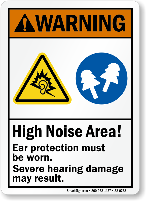 High Noise Area, Hearing Damage May Result Sign