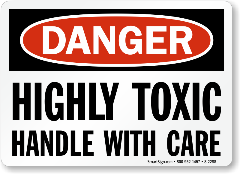 highly toxic handle with care sign osha danger sku s 2288
