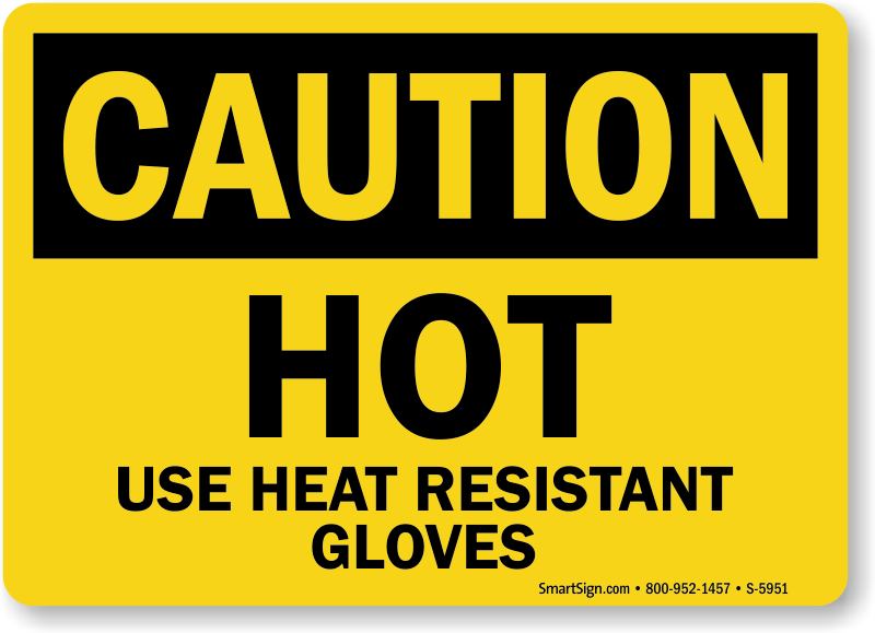 Hot Use Heat Resistance Gloves Osha Caution Sign Sku S