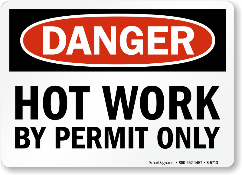 Hot Work By Permit Only Danger Sign