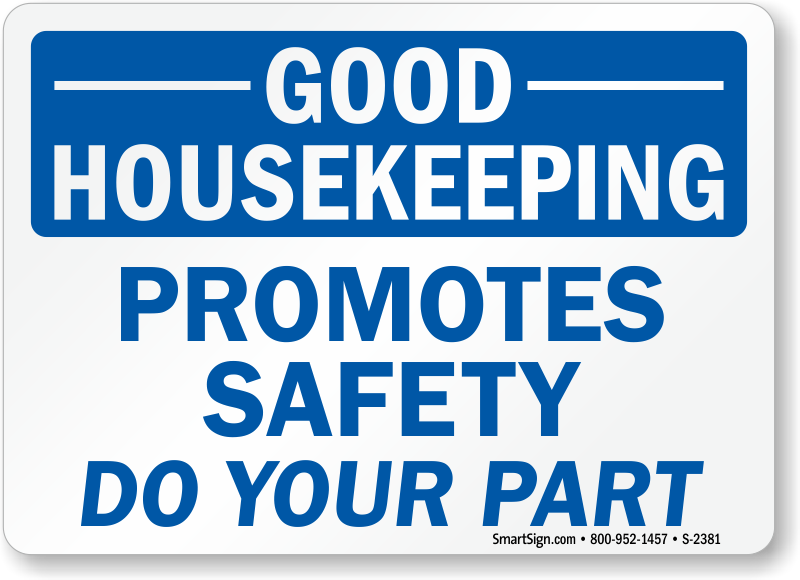 good housekeeping promotes safety do your part sign and label sku
