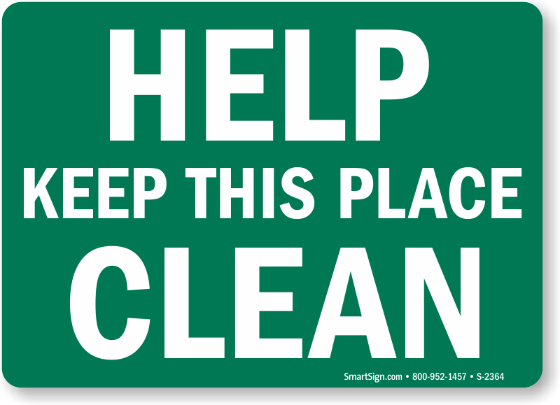 Help Keep This Place Clean Sign Sku S 2364