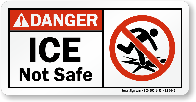 Ice Not Safe With Graphic ANSI Danger Sign