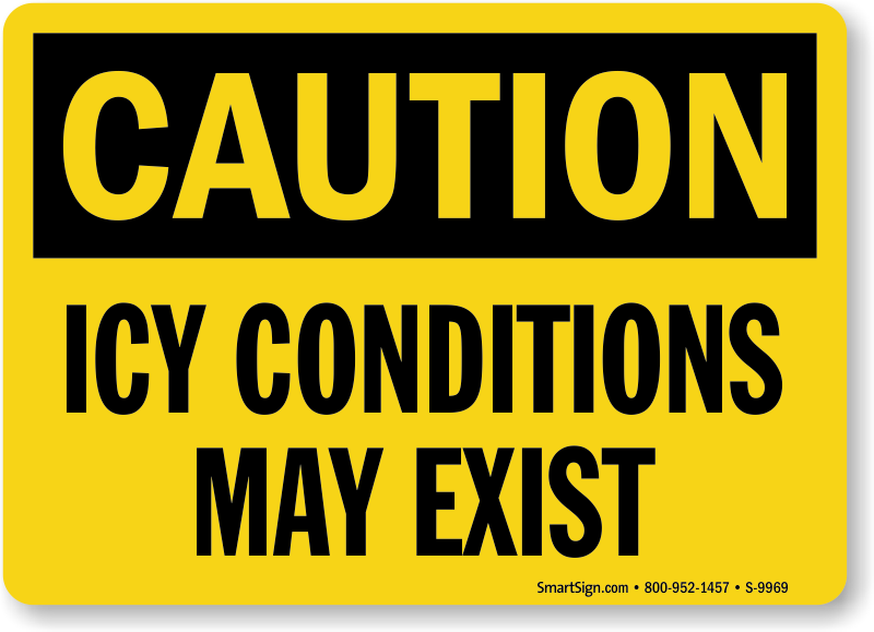 Icy Conditions May Exist Sign - OSHA Caution, SKU: S-9969 ...