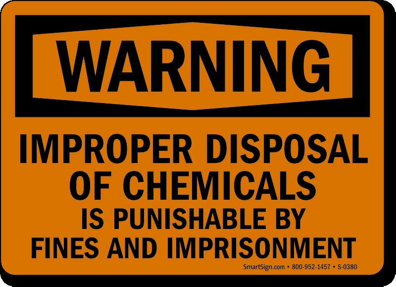 Warning: Improper Disposal Of Chemicals Punishable Sign