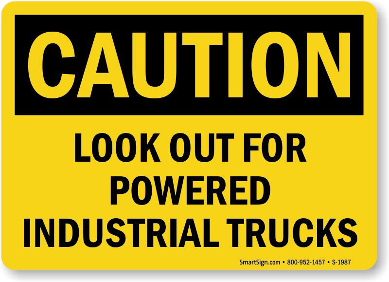 OSHA Caution - Look Out For Powered Industrial Trucks ...