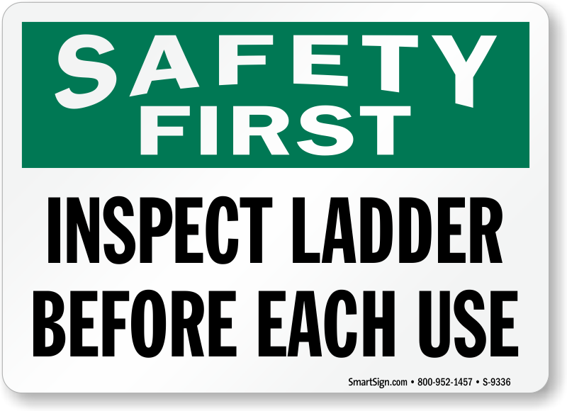 Inspect Ladder Safety First Sign