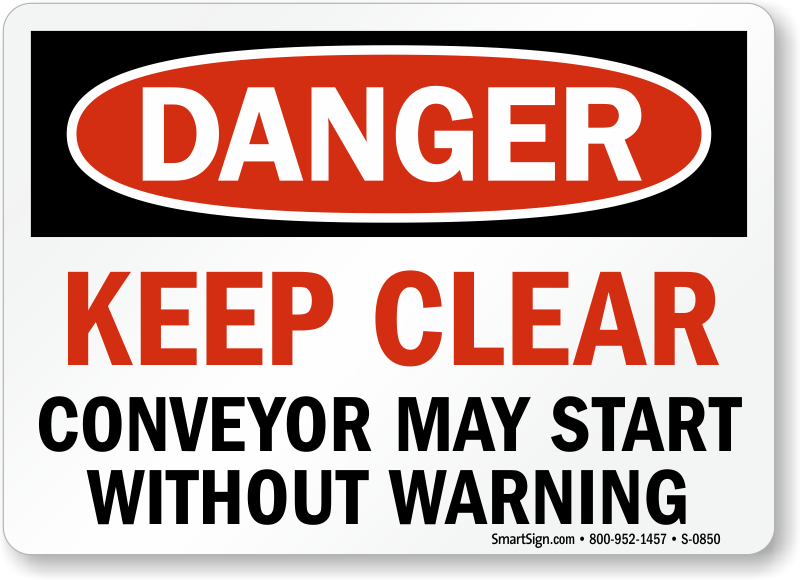 Danger: Keep Clear Conveyor May Start Sign