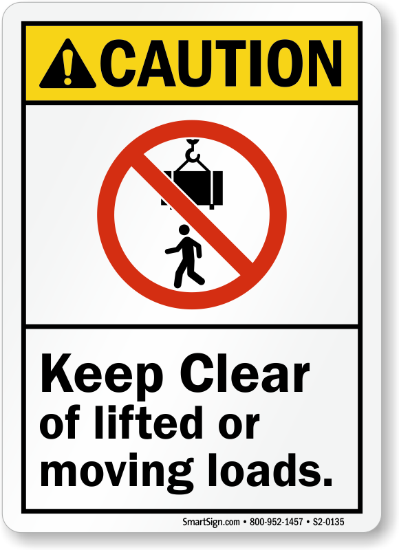 Keep Clear Of Lifted Or Moving Loads Ansi Caution Sign