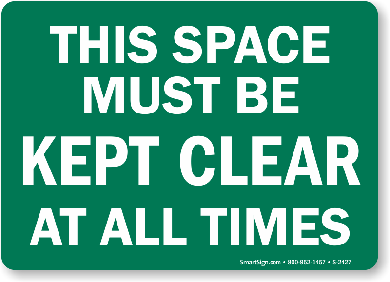 This Space Must Be Kept Clear At All Times Sign Sku S