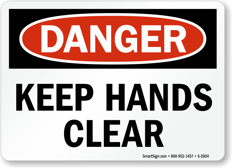 Keep Hands Clear OSHA Danger Sign