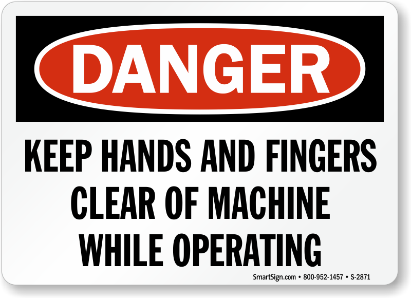 Keep Hands Fingers Clear Of Machine Operating Sign