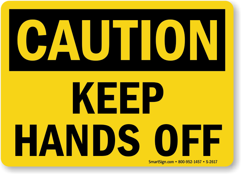Keep Hands Off Sign Sku S 2617 Mysafetysign Com