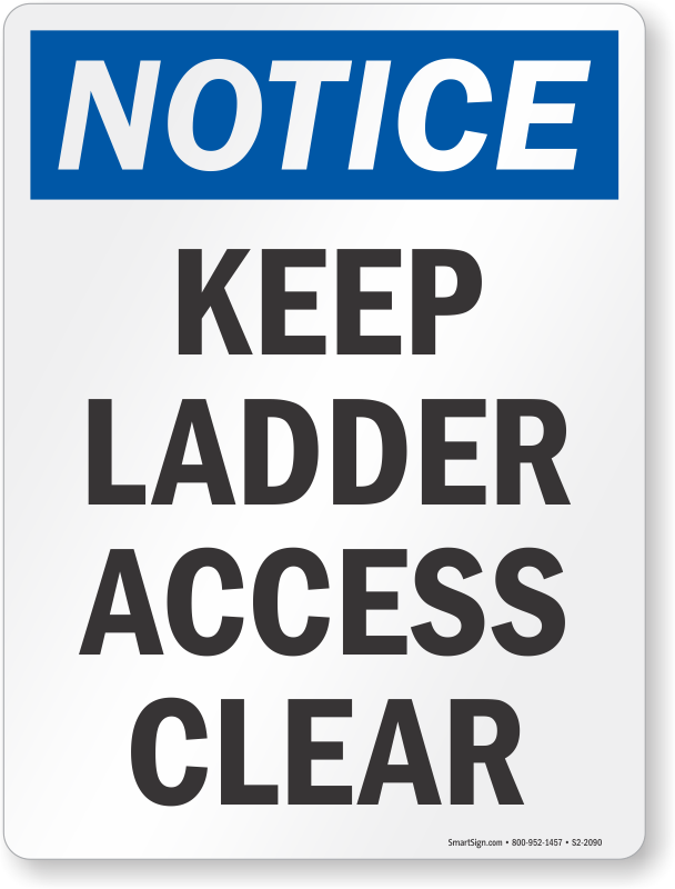Keep Ladder Access Clear Notice Sign